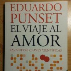 Libros de segunda mano: EL VIAJE AL AMOR - EDUARDO PUNSET. Lote 114770267