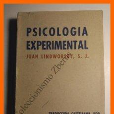 Libros de segunda mano: PSICOLOGIA EXPERIMENTAL - JUAN LINDWORSKY. Lote 114785623