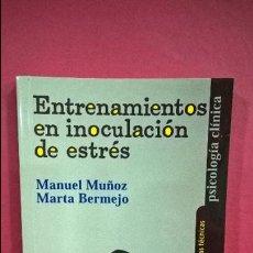 Libros de segunda mano: ENTRENAMIENTOS EN INOCULACION DE ESTRES. MANUEL MUÑUZ Y MARTA BERMEJO. SINTESIS 2001.. Lote 114872579