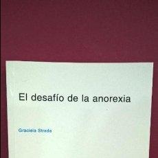 Libros de segunda mano: EL DESAFIO DE LA ANOREXIA. GRACIELA STRADA. SINTESIS 2002.. Lote 114873739