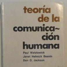 Libros de segunda mano: TEORÍA DE LA COMUNICACIÓN HUMANA. DE PAUL WATZLAWICK, JANET HELMICK BEAVIN Y DON D. JACKSON. Lote 115209343