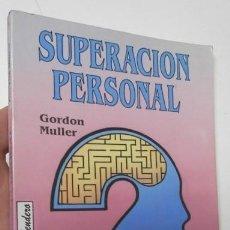 Libros de segunda mano: SUPERACIÓN PERSONAL - GORDON MULLER. Lote 115222463