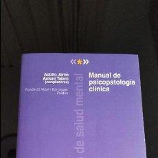 Libros de segunda mano: JARNE, ADOLFO - TALARN, ANTONI / MANUAL DE PSICOPATOLOGÍA CLÍNICA. Lote 115302951