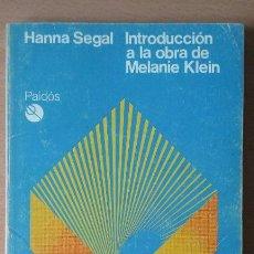 Libros de segunda mano: INTRODUCCIÓN A LA OBRA DE MELANIE KLEIN. HANNA SEGAL. PAIDÓS.. Lote 115307439