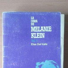 Libros de segunda mano: LA OBRA DE MELANIE KLEIN. VOL. I. ELSA DEL VALLE. LUGAR EDITORIAL.. Lote 115308011
