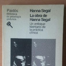 Libros de segunda mano: LA OBRA DE HANNA SEGAL, UN ENFOQUE KLEINIANO DE LA PRÁCTICA CLÍNICA. HANNA SEGAL. (MELANIE KLEIN). Lote 115308495