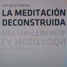 Libros de segunda mano: MEDITACION DECONSTRUIDA DE JUAN IGNACIO IGLESIAS (KAIROS). Lote 115408219
