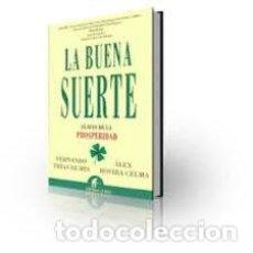Libros de segunda mano: LA BUENA SUERTE CLAVES DE LA PROSPERIDAD. ALEX ROVIRA CELMA. Lote 115449231