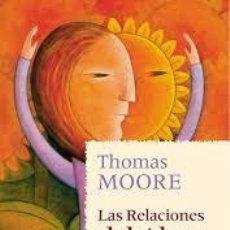 Libros de segunda mano: LAS RELACIONES DEL ALMA. THOMAS MOORE. Lote 115451787