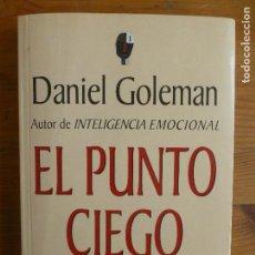 Libros de segunda mano: EL PUNTO CIEGO GOLEMAN, DANIEL PUBLICADO POR PLAZA & JANÉS. (1997) 367PP. Lote 115474867
