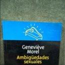 Libros de segunda mano: AMBIGUEDADES SEXUALES. SEXUACION Y PSICOSIS. GENEVIEVE MOREL. MANANTIAL BUENOS AIRES 2002, ARGENTINA. Lote 115503159