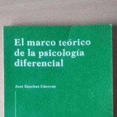 Libros de segunda mano: EL MARCO TEÓRICO DE LA PSICOLOGÍA DIFERENCIAL. JOSÉ SÁNCHEZ CÁNOVAS. POMOLIBRO.. Lote 115613983
