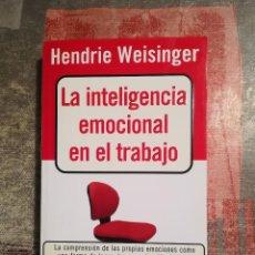 Libros de segunda mano: LA INTELIGENCIA EMOCIONAL EN EL TRABAJO - HENDRIE WEISINGER. Lote 115735859