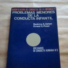 Libros de segunda mano: MODIFICACIÓN DE CONDUCTA EN LA INFANCIA 1: PROBLEMAS MENORES DE LA CONDUCTA INFANTIL.. Lote 115893587
