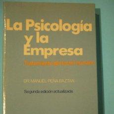 Libros de segunda mano: LA PSICOLOGIA Y LA EMPRESA - DR. MANUEL PEÑA BAZTAN - EDITORIAL HISPANO EUROPEA (ESADE), 1991. Lote 115907923
