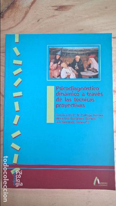 PSICODIAGNOSTICO DINAMICO A TRAVES DE LAS TECNICAS PROYECTIVAS. VV.AA. AMARU 1999. (Libros de Segunda Mano - Pensamiento - Psicología)