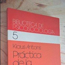 Libros de segunda mano: PRACTICA DE LA DINAMICA DE GRUPOS. KLAUS ANTONS. HERDER 1990. BIBLIOTECA DE PSICOSOCIOLOGIA. . Lote 115924779