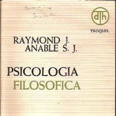 Libros de segunda mano: PSICOLOGIA FILOSOFICA RAYMOND J ANABLE S J TROQUEL. Lote 116179731