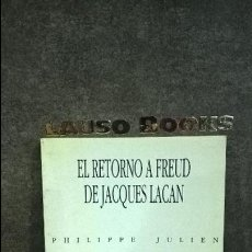 Libros de segunda mano: EL RETORNO A FREUD DE JACQUES LACAN: LA APLICACION AL ESPEJO. PHILIPPE JULIEN. SITESA 1992.. Lote 126186131