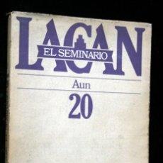 Libros de segunda mano: EL SEMINARIO DE JACQUES LACAN - LIBRO 20 - AUN - 1972 - 1973. Lote 116469135