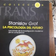 Libros de segunda mano: LA PSICOLOGÍA DEL FUTURO,POR STAMISLAV GROF. Lote 116534271