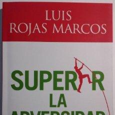 Libros de segunda mano: SUPERAR LA ADVERSIDAD (AUTOR: LUIS ROJAS MARCOS) (VER DESCUENTO ADICIONAL). Lote 116723515