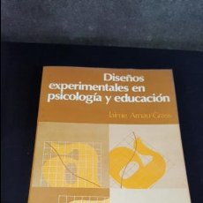 Libros de segunda mano: DISEÑOS EXPERIMENTALES EN PSICOLOGIA Y EDUCACION. JAIME ARNAU GRASS. VOLUMEN I. TRILLAS MEXICO 1981.. Lote 116742359