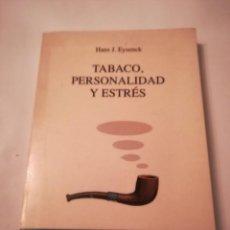 Libros de segunda mano: TABACO, PERSONALIDAD Y ESTRÉS, POR H. J. EYSENCK, 1994, ISBN 8425418348. Lote 116800875