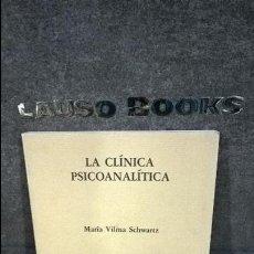 Libros de segunda mano: LA CLINICA PSICOANALITICA. MARIA VILMA SCHWARTZ. LOGOS 1990.. Lote 116845595