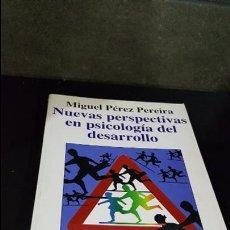 Libros de segunda mano: MIGUEL PÉREZ PEREIRA . NUEVAS PERSPECTIVAS EN PSICOLOGÍA DEL DESARROLLO. Lote 116906679
