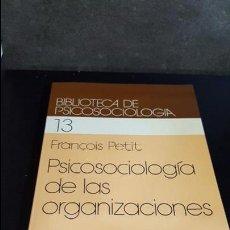 Libros de segunda mano: FRANÇOIS PETIT. PSICOLOGIA DE LAS ORGANIZACIONES. HERDER 1984. INTRODUCCION A SUS FUNDAMENTOS TEORIC. Lote 178176000