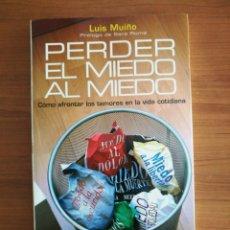 Libros de segunda mano: PERDER EL MIEDO AL MIEDO . LUIS MUIÑO . 1A EDICIÓN 2007 ESPASA . TAPA BLANDA 200P.DIFÍCIL. INTACTO. Lote 116916954