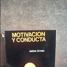 Libros de segunda mano - MOTIVACION Y CONDUCTA. JAIME ARNAU. CONDUCTA HUMANA Nº 18. FONTANELLA 1979. - 117045975
