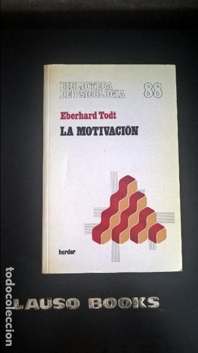 LA MOTIVACION: PROBLEMAS, RESULTADOS Y MOTIVACIONES. EBERHARD TODT. HERDER 1982. (Libros de Segunda Mano - Pensamiento - Psicología)