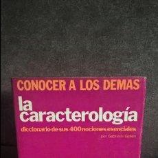 Libros de segunda mano: LA CARACTEROLOGIA. GABRIELLE GATIEN. MENSAJERO 1976. CONOCER A LOS DEMAS. . Lote 117115631