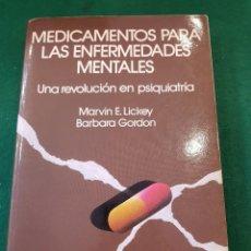 Libros de segunda mano: MEDICAMENTOS PARA LAS ENFERMEDADES MENTALES - UNA REVOLUCIÓN EN PSIQUIATRIA - LICKEY/ GORDON. Lote 117139479