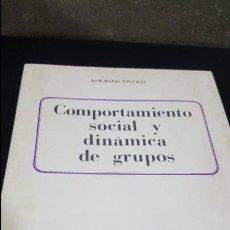 Libros de segunda mano: COMPORTAMIENTO SOCIAL Y DINÁMICA DE GRUPOS (TOUS I RAL) . Lote 117446543