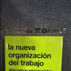Libros de segunda mano: LA NUEVA ORGANIZACIÓN DEL TRABAJO, ALTERNATIVAS EMPRESARIALES - MELCHOR MATEU (1984). . Lote 117708407