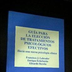 Libros de segunda mano: GUIA PARA LA ELECCION DE TRATAMIENTOS PSICOLOGICOS EFECTIVOS. VV.AA. HACIA UNA NUEVA PSICOLOGIA CLIN. Lote 178176330