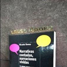 Libros de segunda mano: NARRATIVAS CONTADAS, NARRACIONES VIVIDAS. RICARDO RAMOS.UN ENFOQUE SISTEMICO DE LA TERAPIA NARRATIVA. Lote 117755903