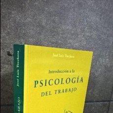 Libros de segunda mano: INTRODUCCION A LA PSICOLOGIA DEL TRABAJO. JOSE LUIS TRECHERA. DESCLEE DE BROUWER 2000. . Lote 117904787