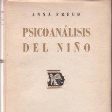 Libros de segunda mano: FREUD, ANNA: PSICOANALISIS DEL NIÑO. 1946. Lote 80381073