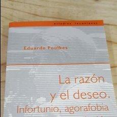 Libros de segunda mano: LA RAZÓN Y EL DESEO: INFORTUNIO, AGORAFOBIA, Y DESDIFERENCIACIÓN SEXUAL. EDUARDO FOULKES.. Lote 118133747