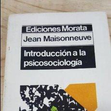 Libros de segunda mano: INTRODUCCION A LA PSICOSOCIOLOGIA. JEAN MAISONNEUVE. MORATA 1974.. Lote 118143315