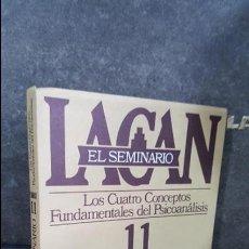Libros de segunda mano: LACAN EL SEMINARIO 11. LOS CUATRO CONCEPTOS FUNDAMENTALES DEL PSICOANALISIS. PAIDOS 1984.. Lote 118146531