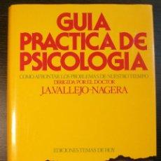 Libros de segunda mano: GUIA PRACTICA DE PSICOLOGIA: COMO AFRONTAR LOS PROBLEMAS DE NUESTRO TIEMPO. J.A. VALLEJO-NAGERA.. Lote 118167603