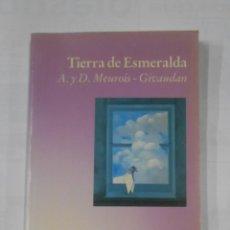 Libros de segunda mano: TIERRA DE ESMERALDA. MEUROIS-GIVAUDAN, ANNE Y DANIEL. EDICIONES LUCIERNAGA. TDK342. Lote 118325023