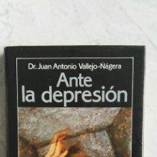 Libros de segunda mano - Ante la depresión Dr. Juan Antonio Vallejo-Nagera - 118519050