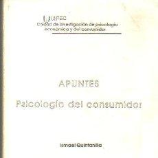 Libros de segunda mano: APUNTES. PSICOLOGÍA DEL CONSUMIDOR (ISMAEL QUINTANILLA). Lote 118925843