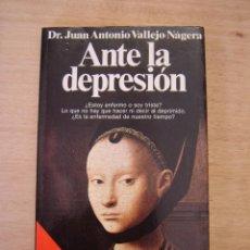 Libros de segunda mano: ANTE LA DEPRESIÓN - JUAN ANTONIO VALLEJO-NÁGERA. Lote 118986447